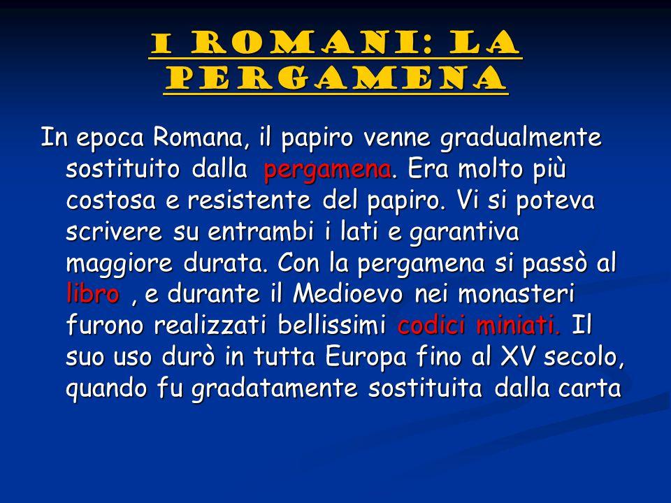 I ROMANI: LA PERGAMENA
