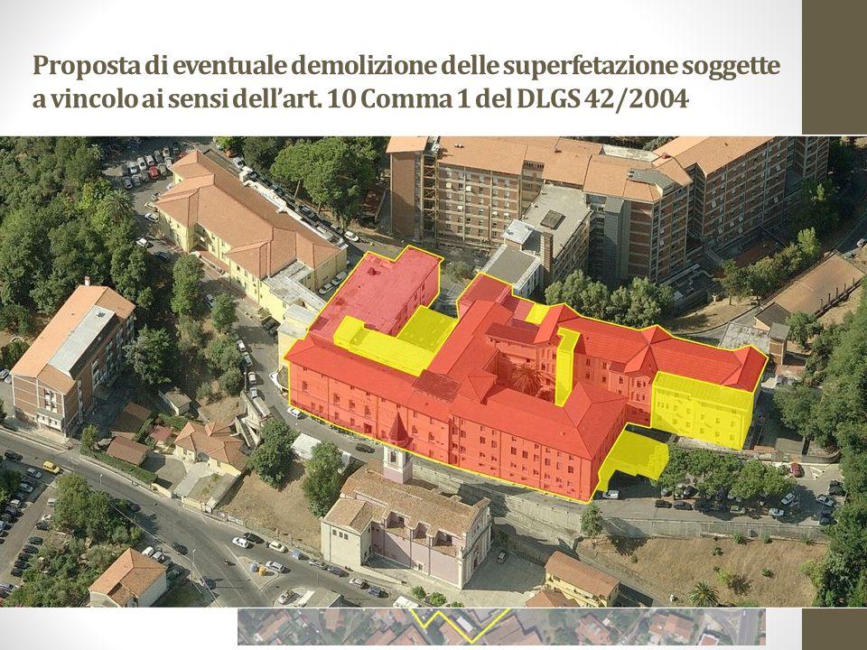 Proposta di eventuale demolizione delle superfetazione soggette a vincolo ai sensi dell'art.