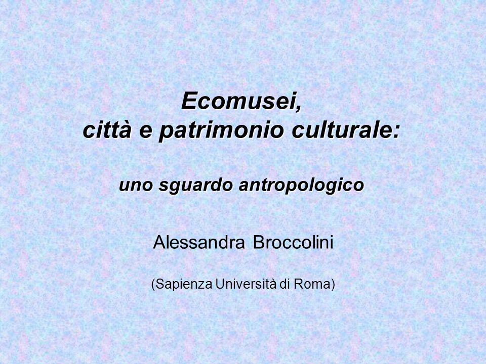 Ecomusei, città e patrimonio culturale: uno sguardo antropologico