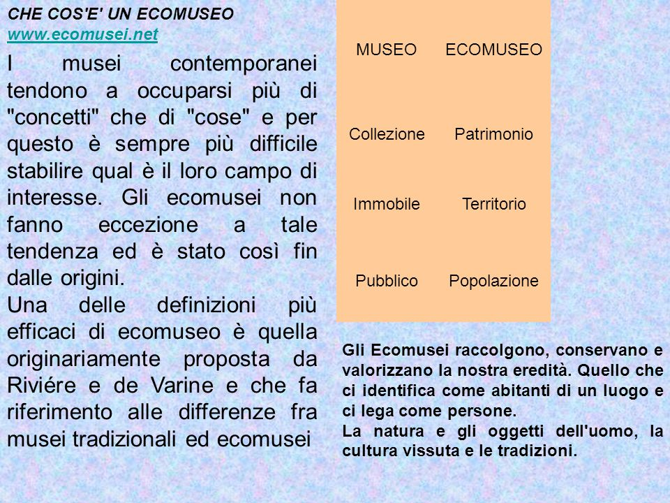 CHE COS E UN ECOMUSEO www.ecomusei.net