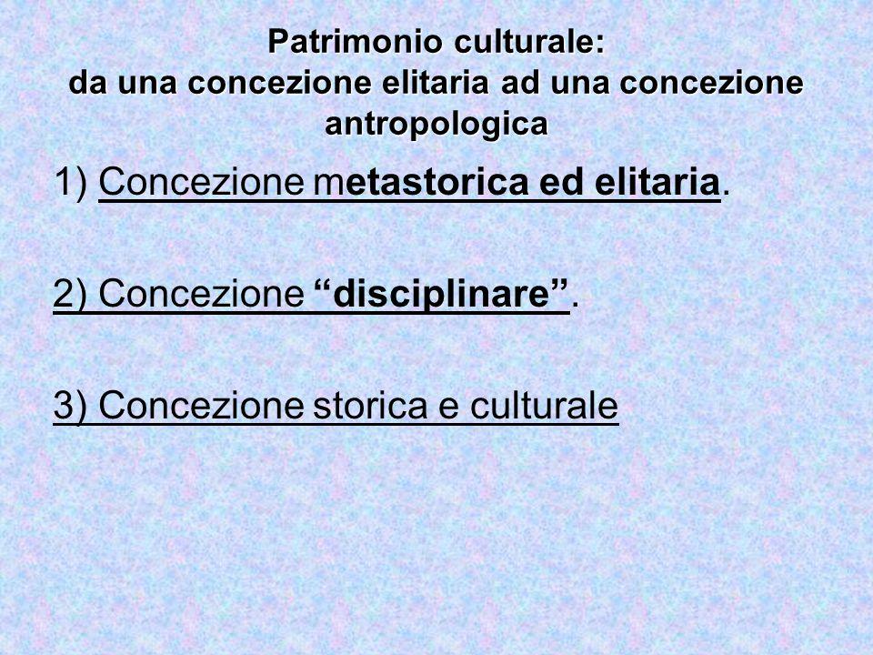 1) Concezione metastorica ed elitaria. 2) Concezione disciplinare .