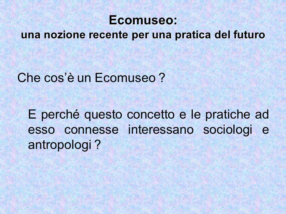 Ecomuseo: una nozione recente per una pratica del futuro