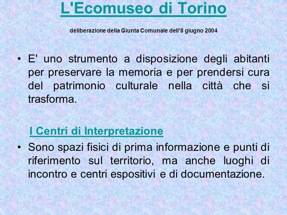 L Ecomuseo di Torino deliberazione della Giunta Comunale dell 8 giugno 2004