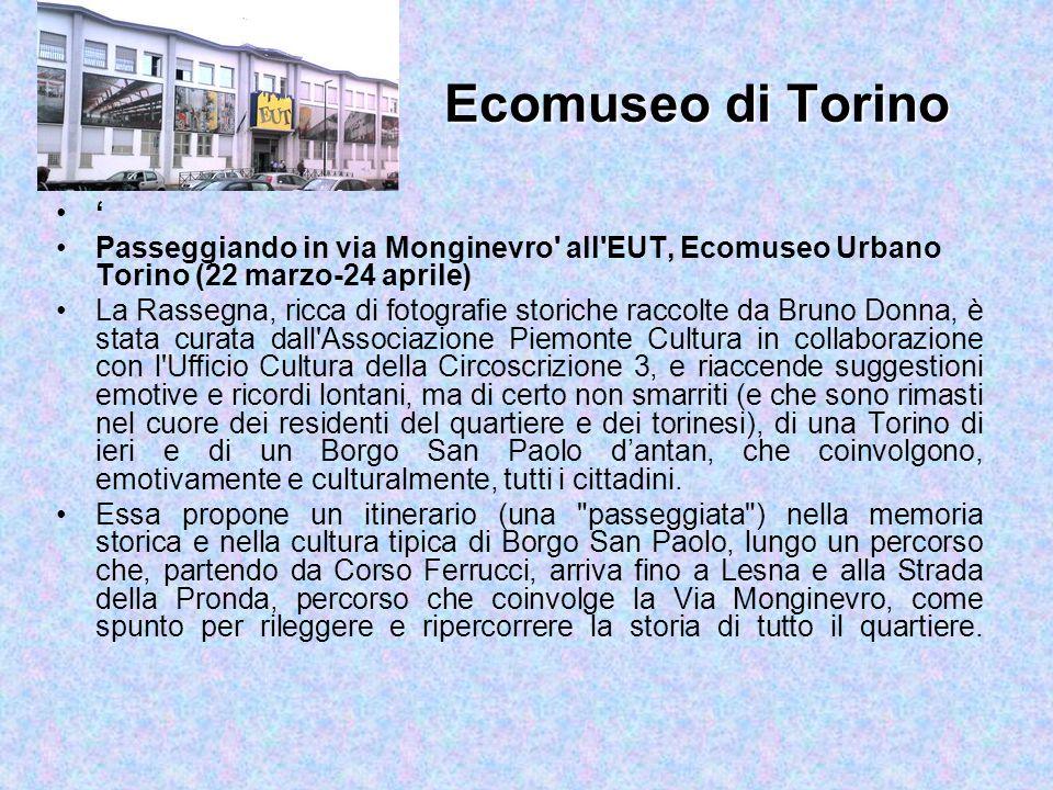 Ecomuseo di Torino ' Passeggiando in via Monginevro all EUT, Ecomuseo Urbano Torino (22 marzo-24 aprile)