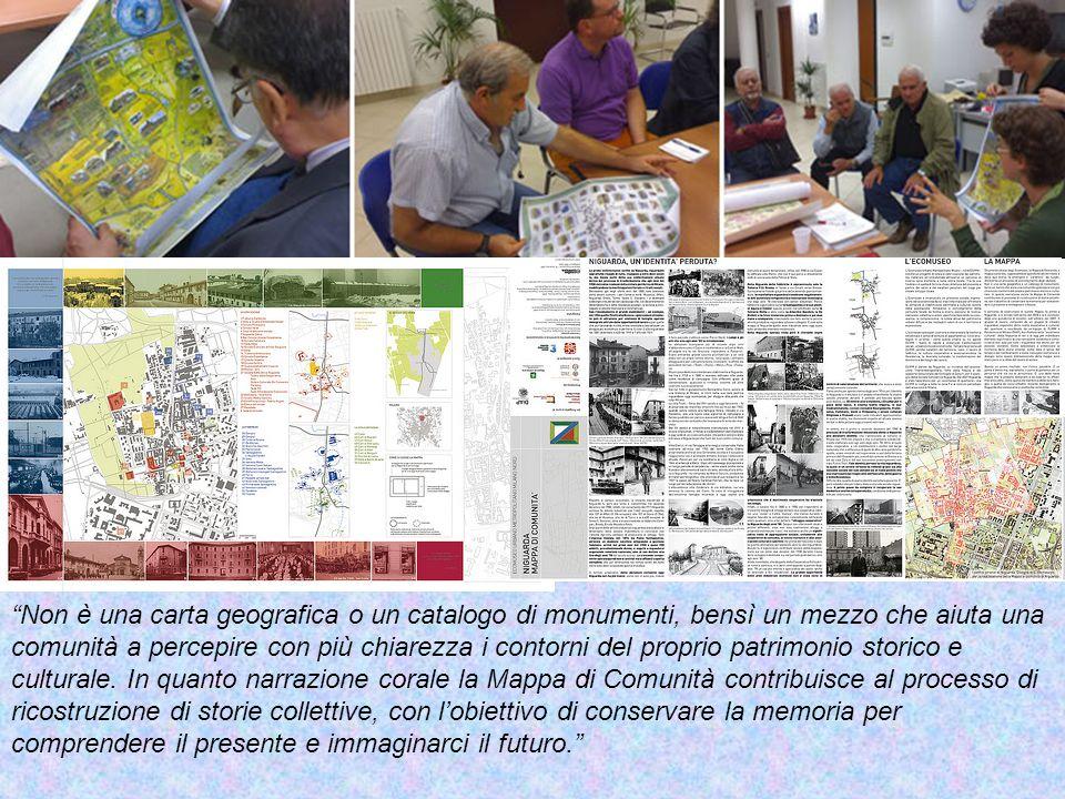 Non è una carta geografica o un catalogo di monumenti, bensì un mezzo che aiuta una comunità a percepire con più chiarezza i contorni del proprio patrimonio storico e culturale.