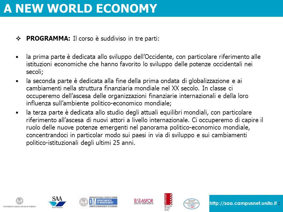 A NEW WORLD ECONOMY PROGRAMMA: Il corso è suddiviso in tre parti: