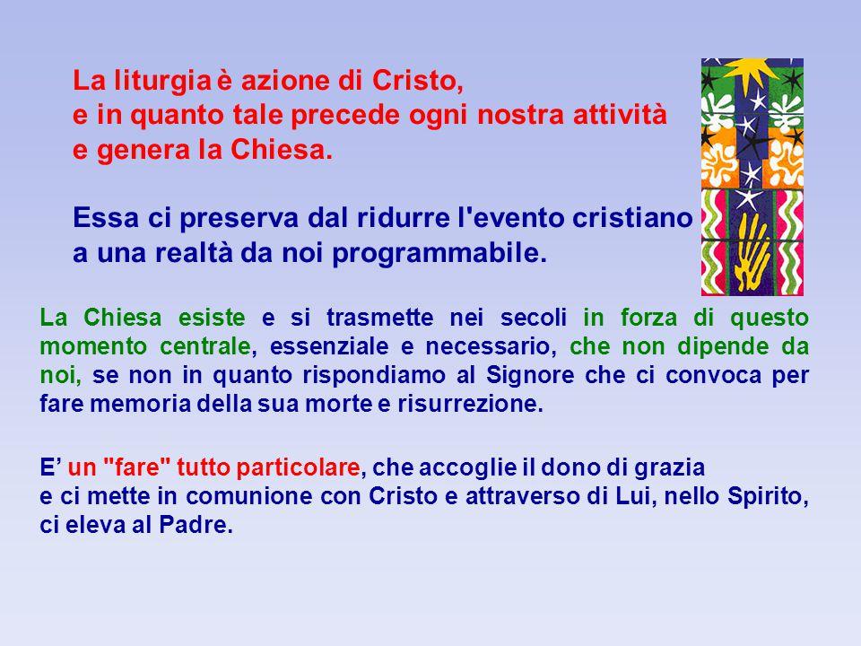 La liturgia è azione di Cristo,