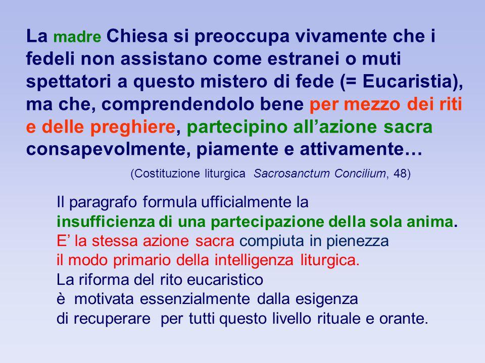 (Costituzione liturgica Sacrosanctum Concilium, 48)