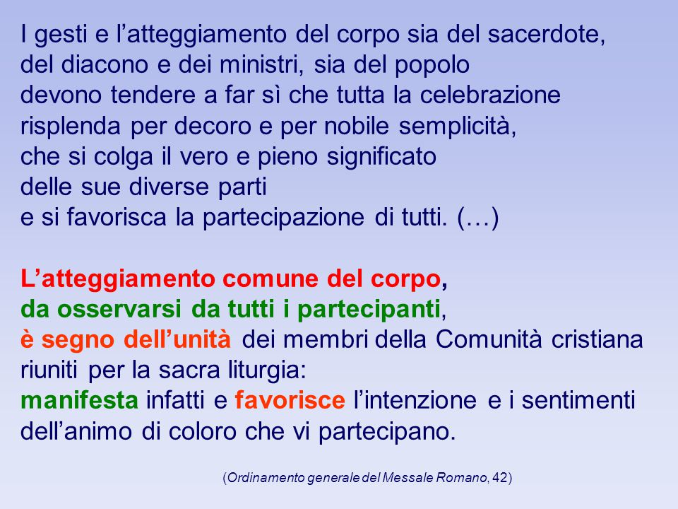 (Ordinamento generale del Messale Romano, 42)