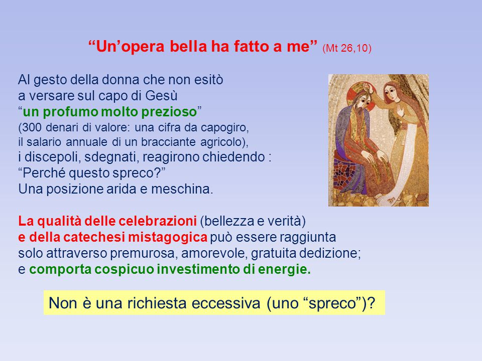 Un'opera bella ha fatto a me (Mt 26,10)
