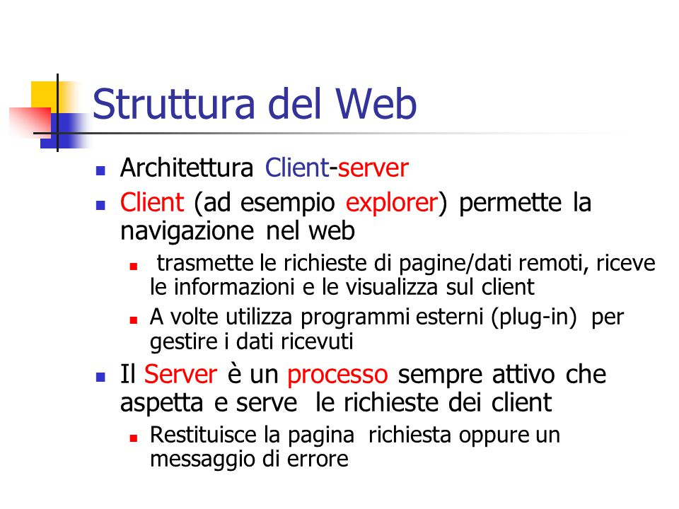 Struttura del Web Architettura Client-server
