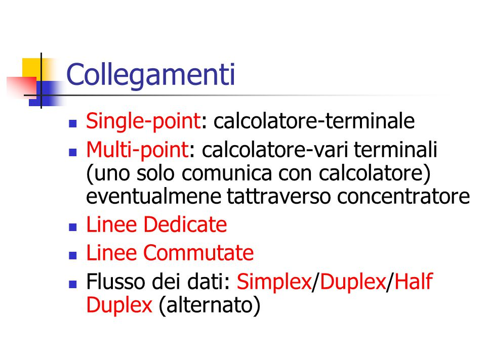 Collegamenti Single-point: calcolatore-terminale