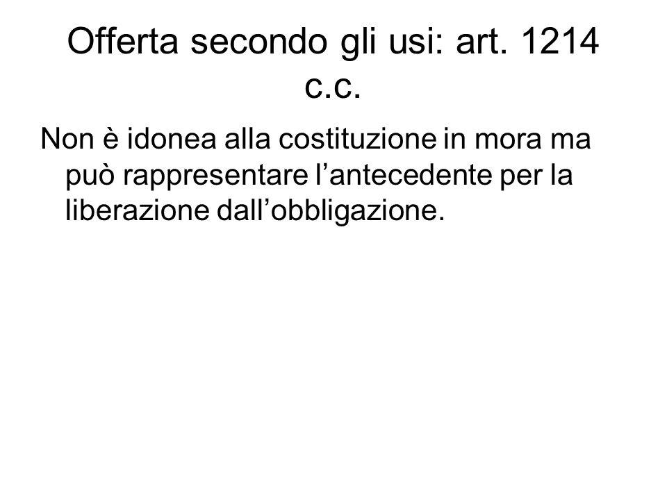Offerta secondo gli usi: art. 1214 c.c.