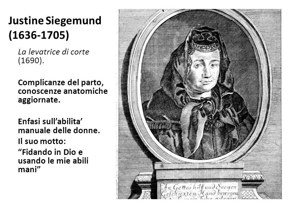 Justine Siegemund (1636-1705) La levatrice di corte (1690).
