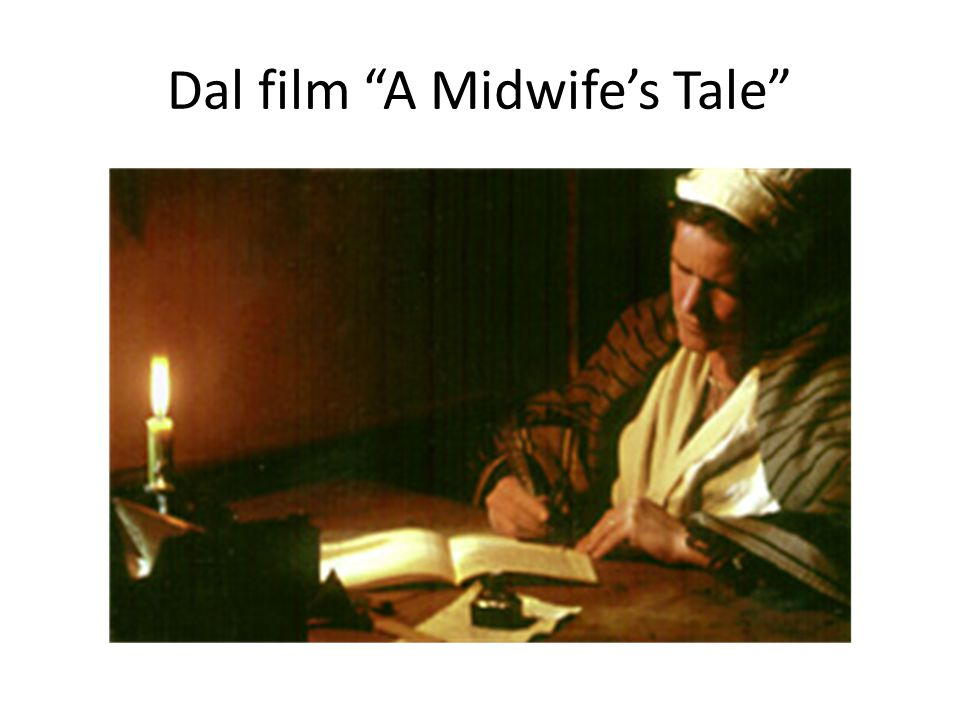 Dal film A Midwife's Tale