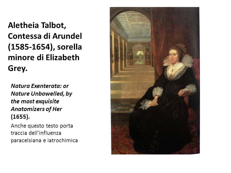 Aletheia Talbot, Contessa di Arundel (1585-1654), sorella minore di Elizabeth Grey.