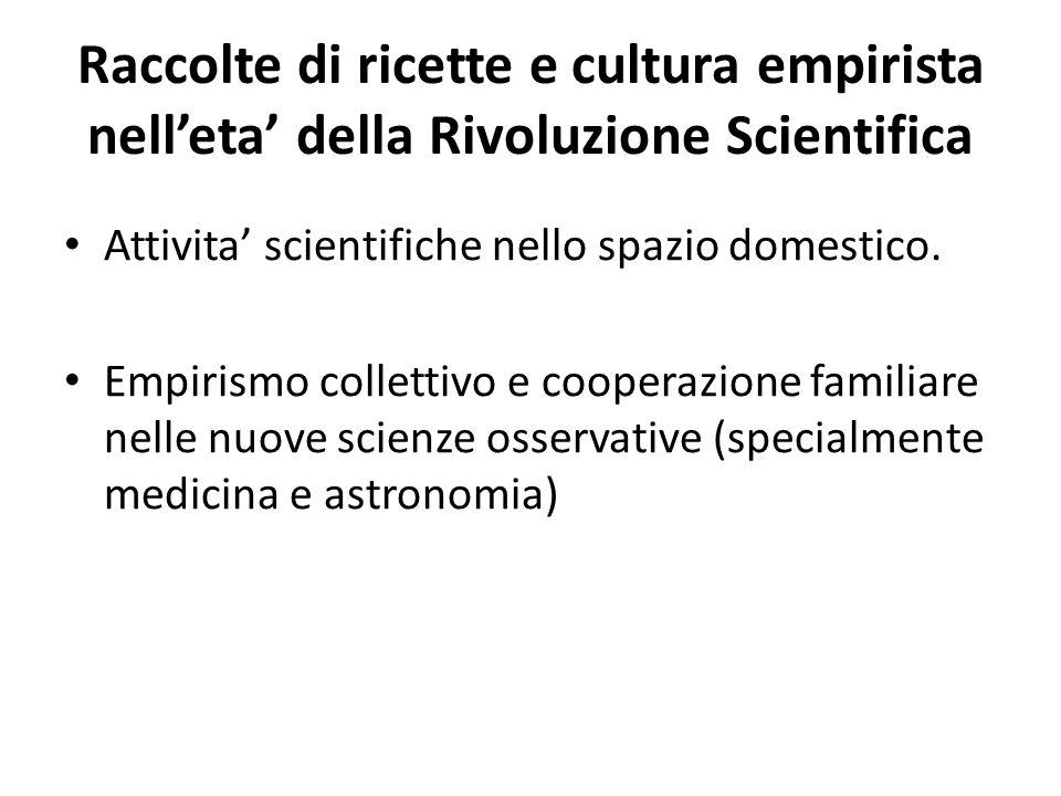 Raccolte di ricette e cultura empirista nell'eta' della Rivoluzione Scientifica