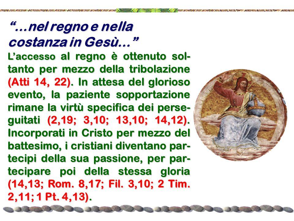 …nel regno e nella costanza in Gesù…