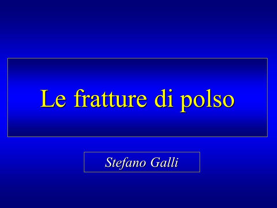 Le fratture di polso Stefano Galli