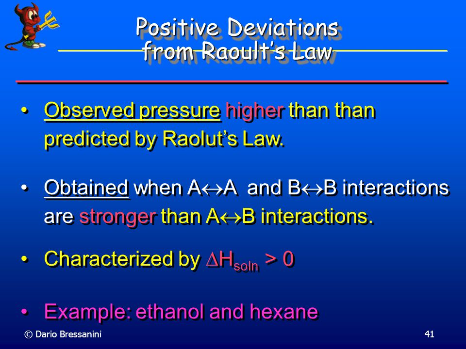 Positive Deviations from Raoult's Law