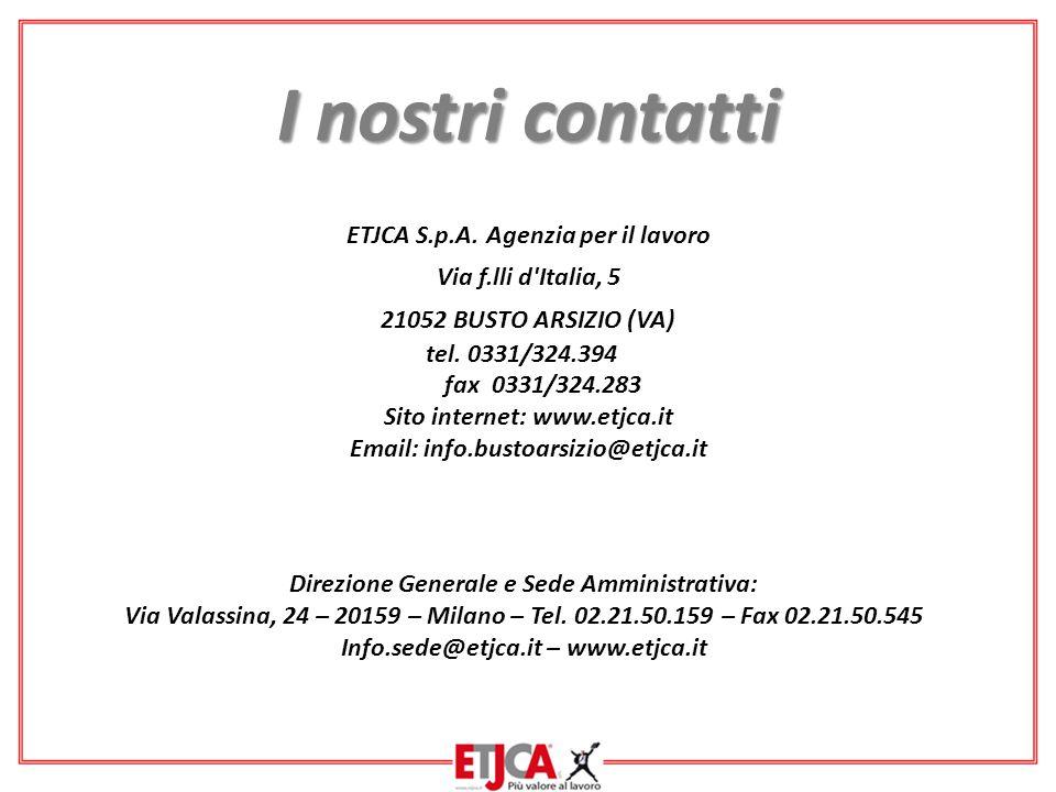 I nostri contatti ETJCA S.p.A. Agenzia per il lavoro
