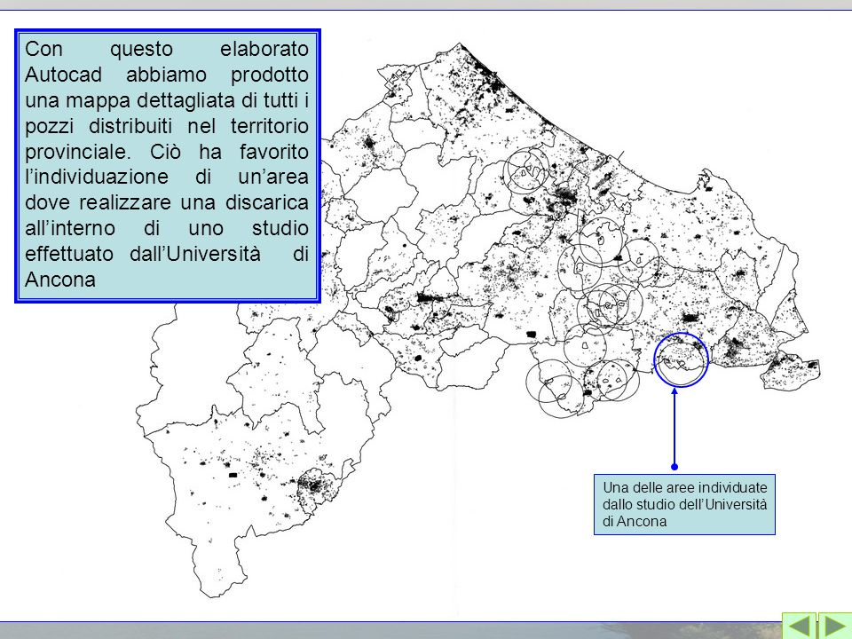 Con questo elaborato Autocad abbiamo prodotto una mappa dettagliata di tutti i pozzi distribuiti nel territorio provinciale. Ciò ha favorito l'individuazione di un'area dove realizzare una discarica all'interno di uno studio effettuato dall'Università di Ancona