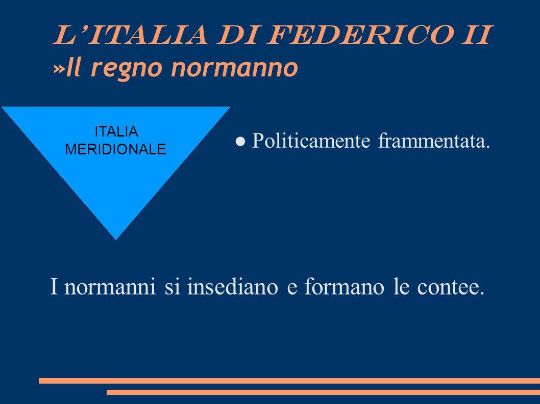 L ITALIA DI FEDERICO II »Il regno normanno
