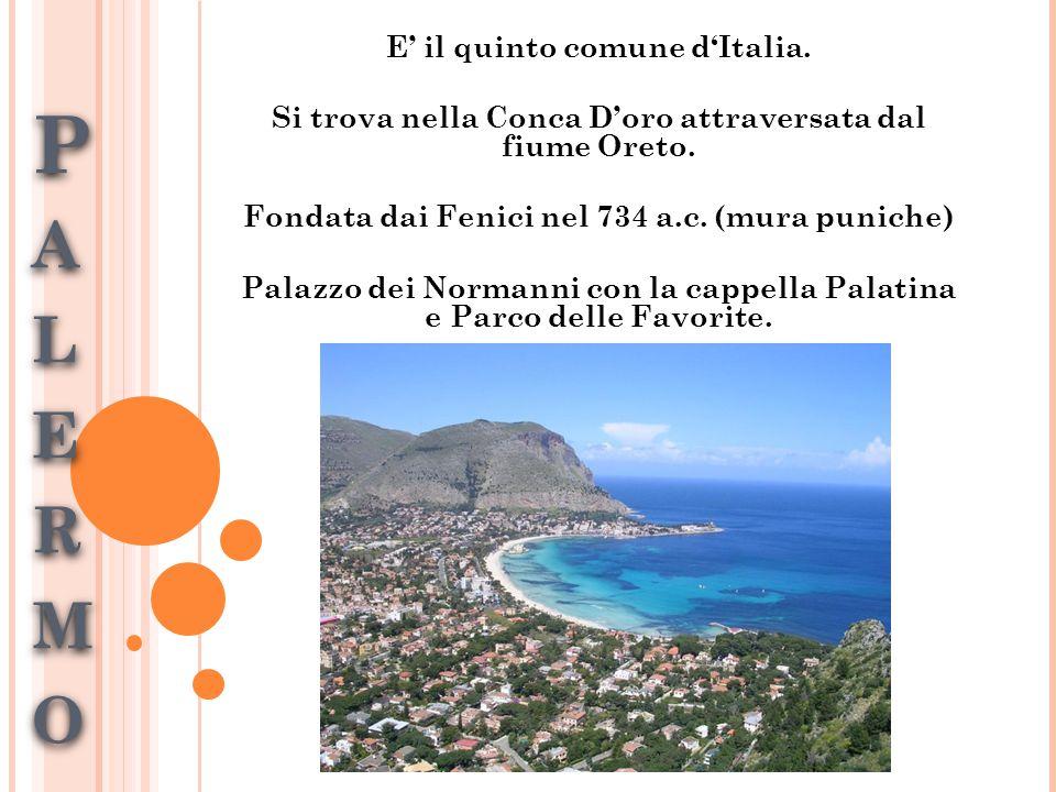 P a l e r m o E' il quinto comune d'Italia.