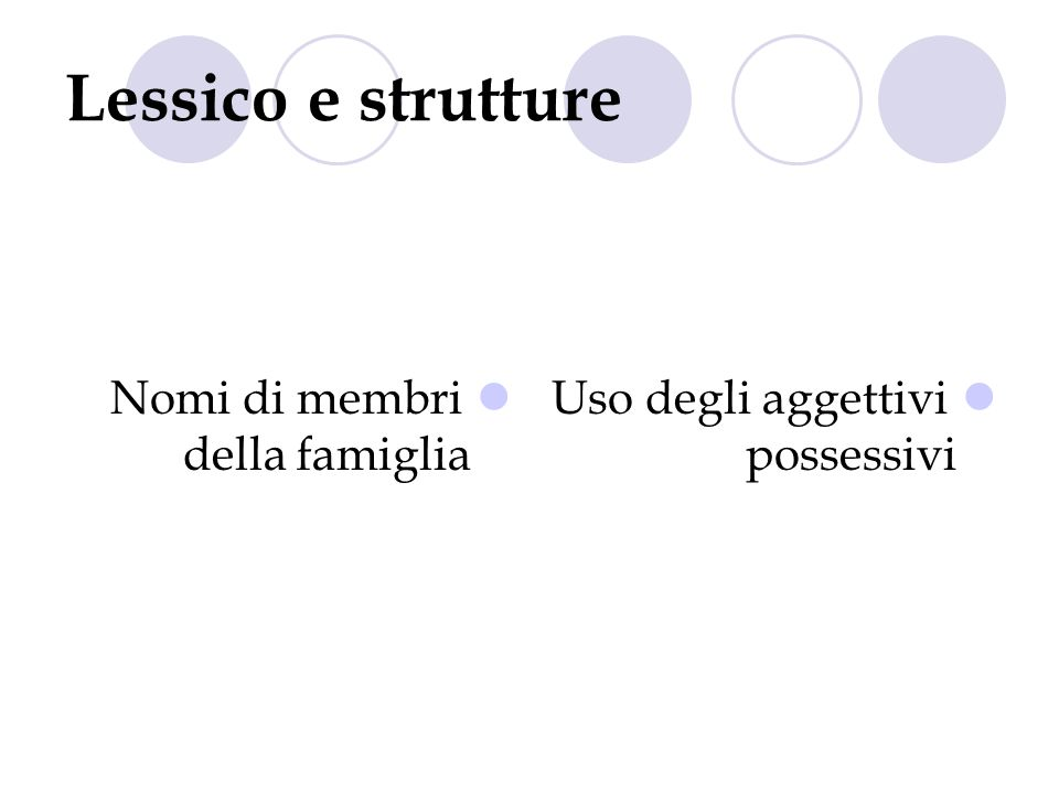 Lessico e strutture Nomi di membri della famiglia
