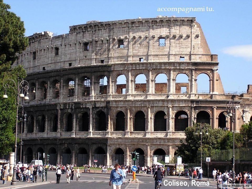accompagnami tu. Coliseo, Roma