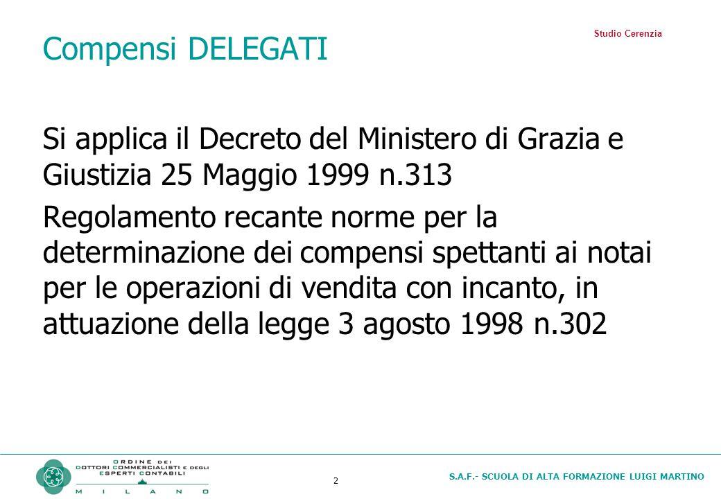 Compensi DELEGATI Studio Cerenzia. Si applica il Decreto del Ministero di Grazia e Giustizia 25 Maggio 1999 n.313.