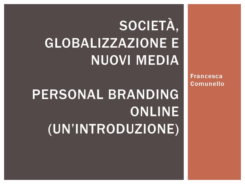 Società, globalizzazione e nuovi media personal branding online (un'introduzione)