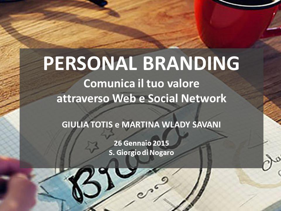 attraverso Web e Social Network GIULIA TOTIS e MARTINA WLADY SAVANI