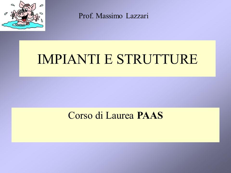 Prof. Massimo Lazzari IMPIANTI E STRUTTURE Corso di Laurea PAAS