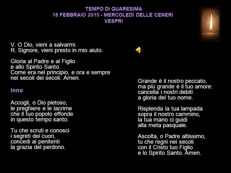 TEMPO DI QUARESIMA 18 FEBBRAIO 2015 - MERCOLEDÌ DELLE CENERI VESPRI