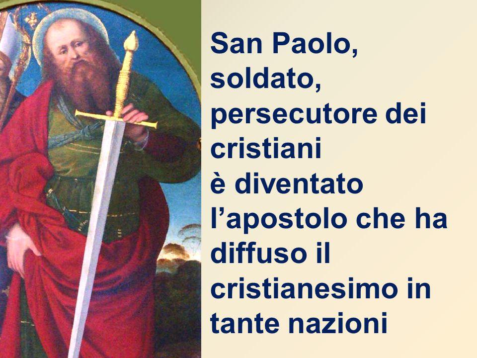 San Paolo, soldato, persecutore dei cristiani