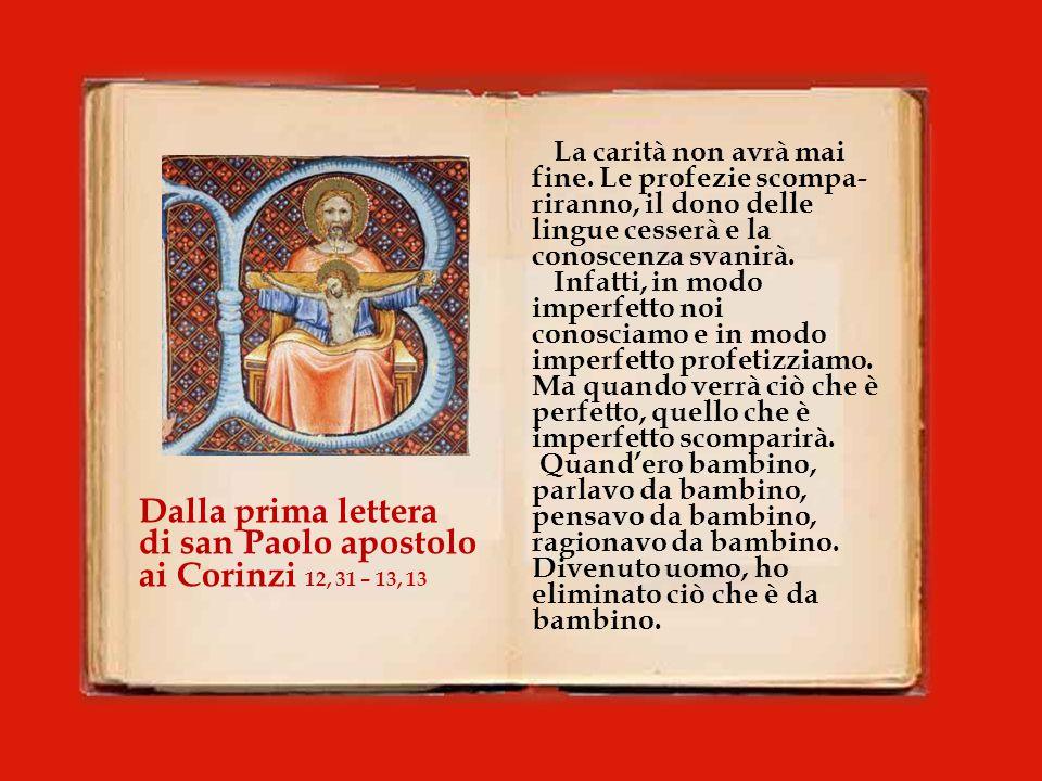 Dalla prima lettera di san Paolo apostolo ai Corinzi 12, 31 – 13, 13