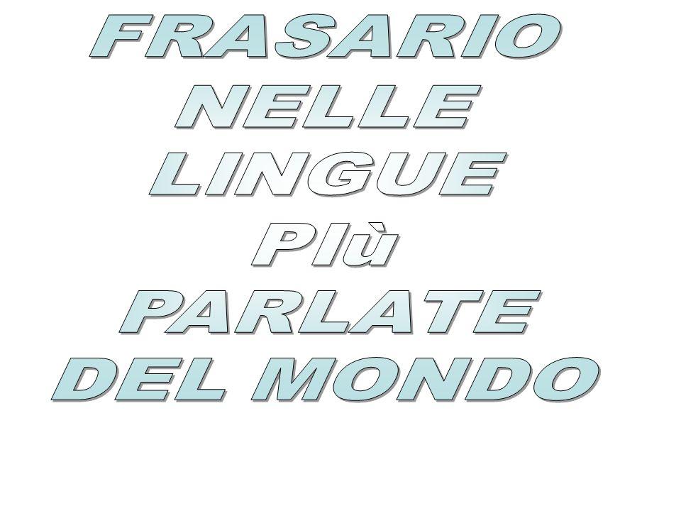 FRASARIO NELLE LINGUE PIù PARLATE DEL MONDO