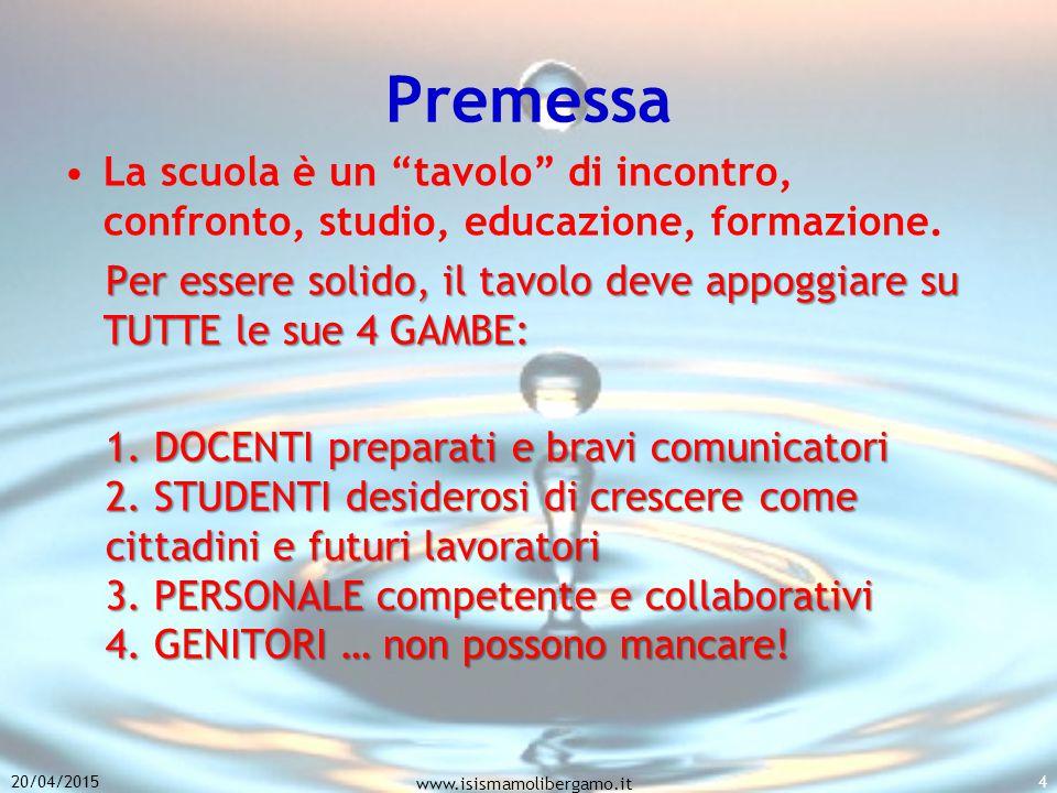 Premessa La scuola è un tavolo di incontro, confronto, studio, educazione, formazione.