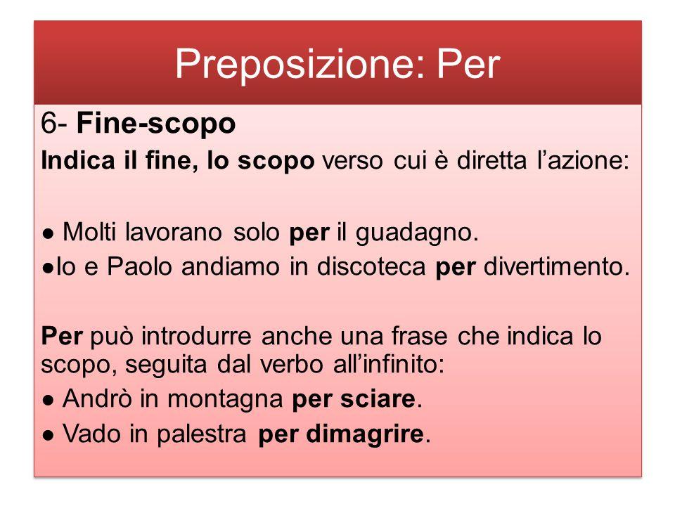 Preposizione: Per 6- Fine-scopo