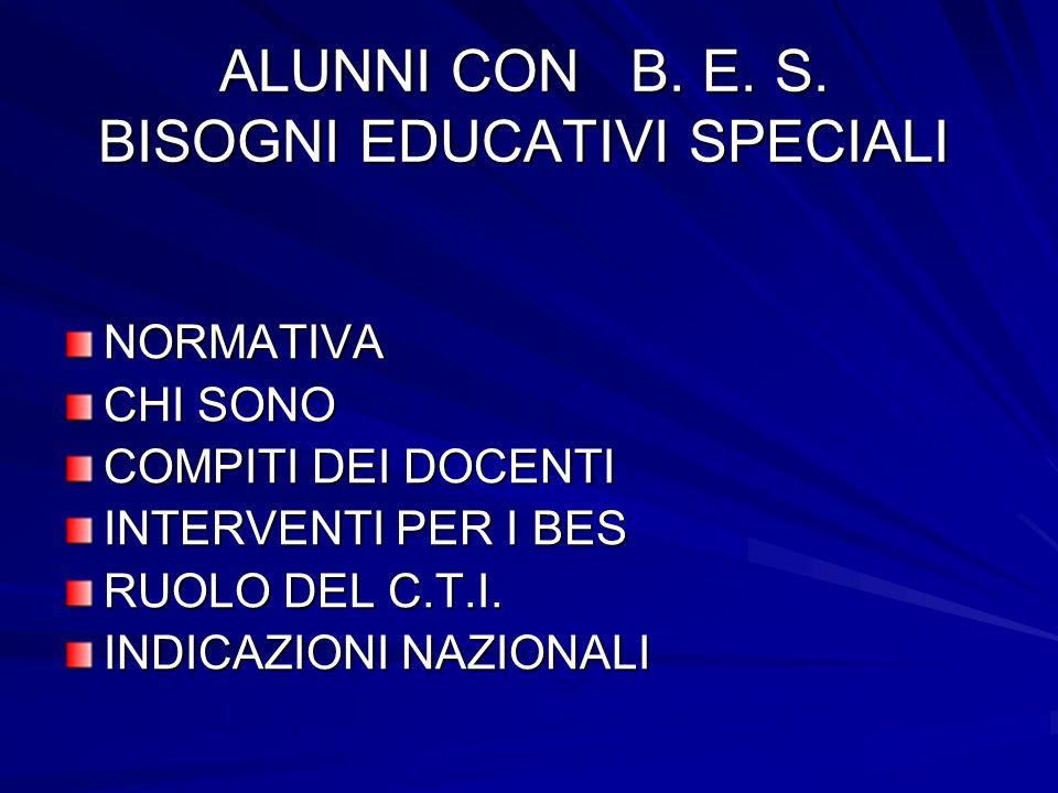 ALUNNI CON B. E. S. BISOGNI EDUCATIVI SPECIALI