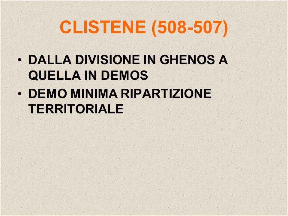 CLISTENE (508-507) DALLA DIVISIONE IN GHENOS A QUELLA IN DEMOS