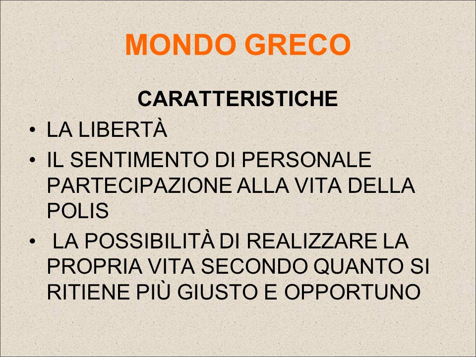 MONDO GRECO CARATTERISTICHE LA LIBERTÀ
