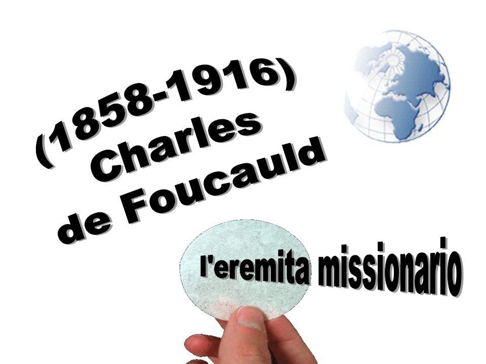 (1858-1916) Charles de Foucauld l eremita missionario
