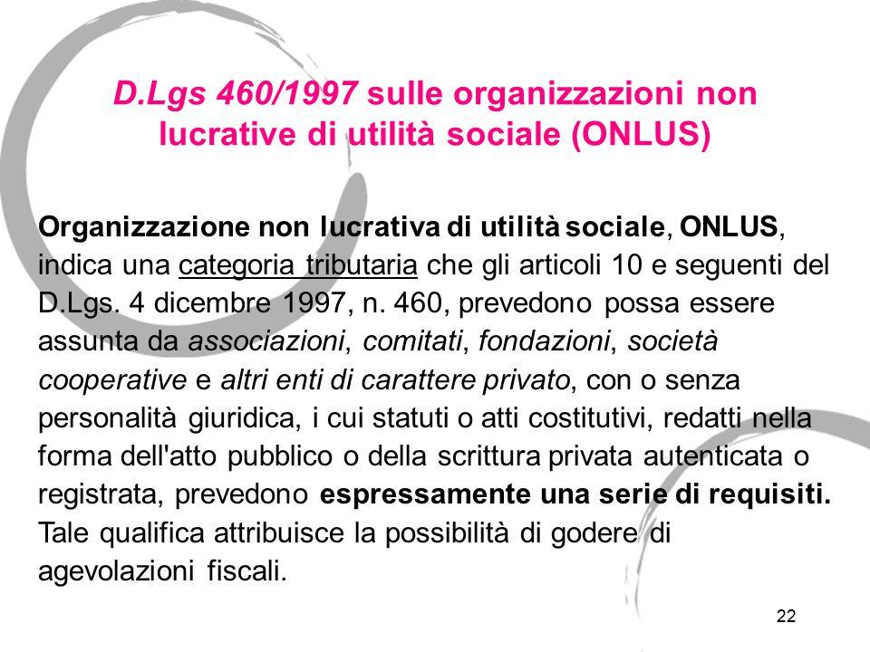 Art 10 D.Lgs 460/1997 Art 10 D.Lgs 460/1997 elenca le organizzazioni non lucrative di utilità sociale: