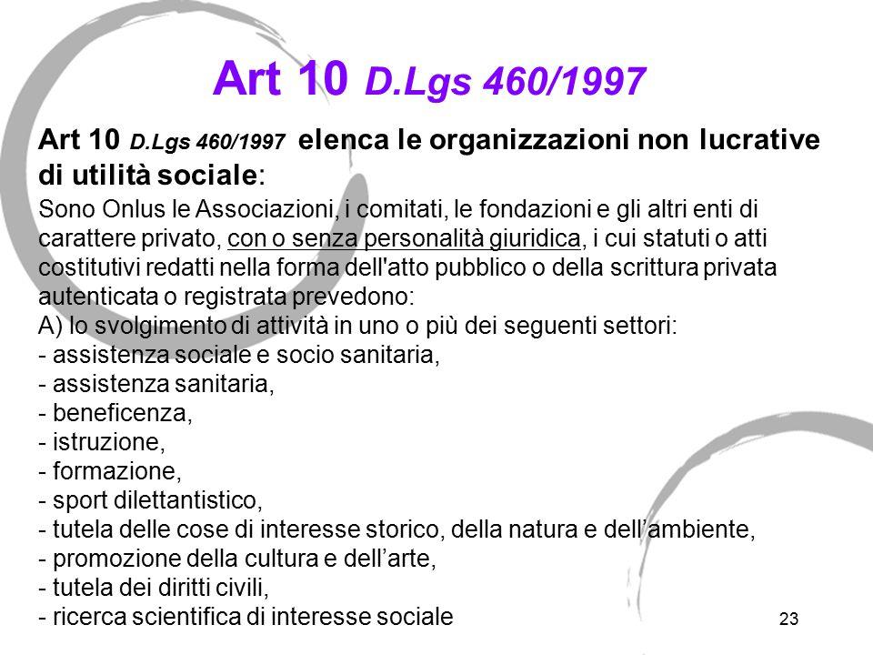 Art 10 D.Lgs 460/1997 - segue B) l esclusivo perseguimento di finalità di solidarietà sociale;