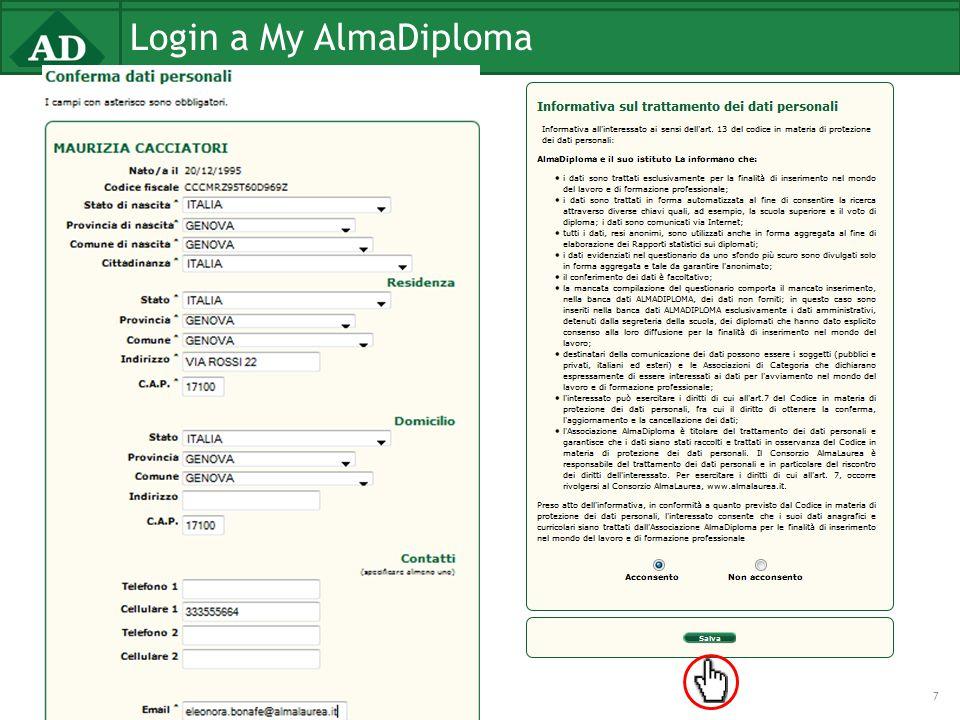 Login a My AlmaDiploma Comunicazione alle segreterie in caso di dati errati e successiva comunicazione a servizio.studenti@almadiploma.it.