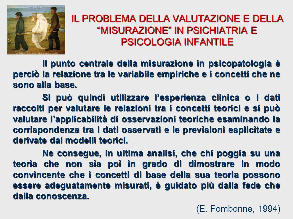IL PROBLEMA DELLA VALUTAZIONE E DELLA MISURAZIONE IN PSICHIATRIA E PSICOLOGIA INFANTILE