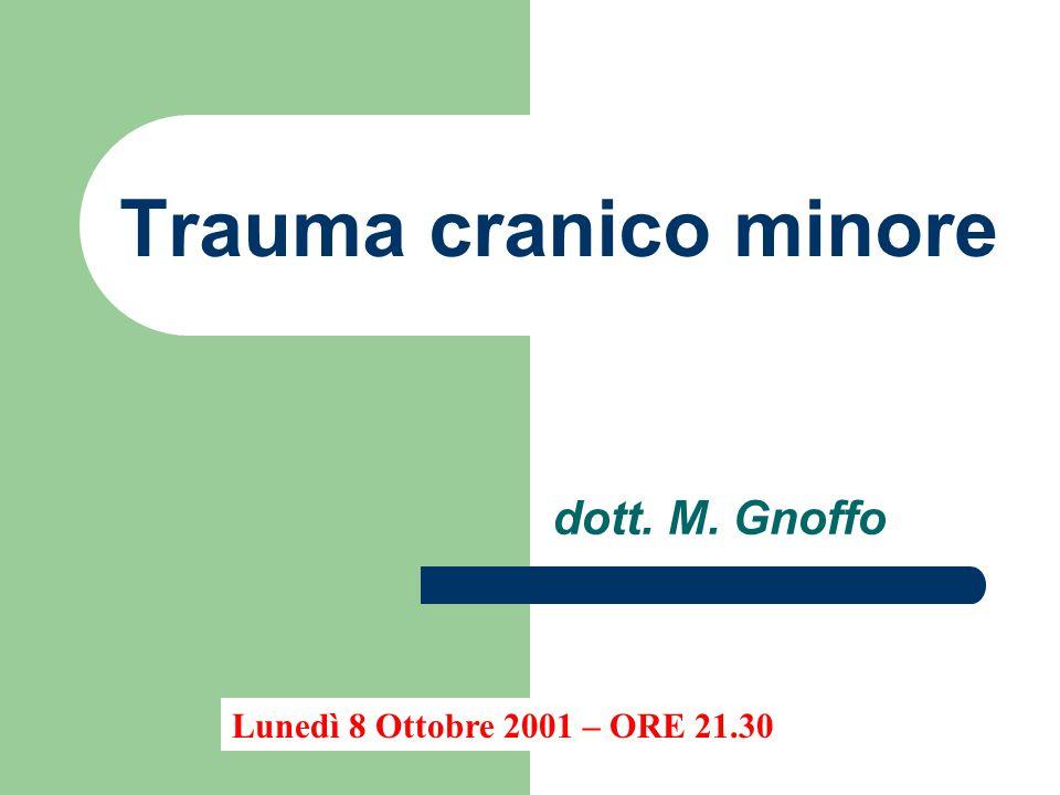 Trauma cranico minore dott. M. Gnoffo
