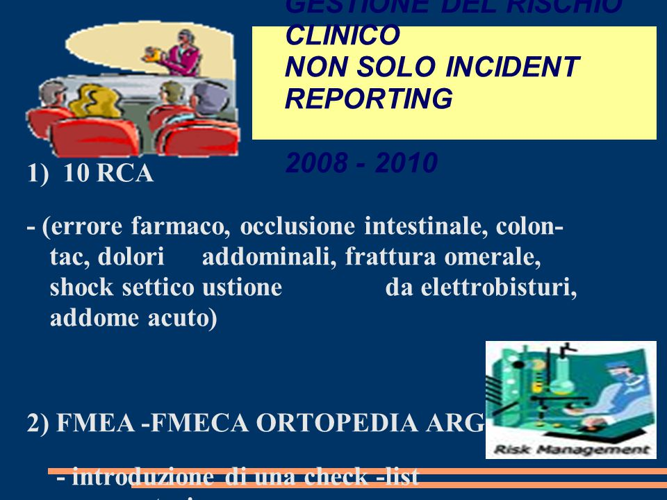 GESTIONE DEL RISCHIO CLINICO NON SOLO INCIDENT REPORTING 2008 - 2010